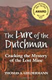 The Lure of the Dutchman: Cracking the Mystery of the Lost Mine