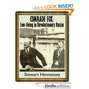 COMRADE FOX (The Life and Times of Archibald Brinsley Fox) Stewart Hennessey
