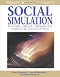 img - for Social Simulation: Technologies, Advances and New Discoveries (Premier Reference) book / textbook / text book