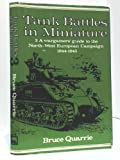Tank Battles in Miniature: Wargamers' Guide to the North-west European Campaign, 1944-45 No. 3 (0850592569) by Quarrie, Bruce