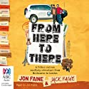 From Here to There (       UNABRIDGED) by Jon Faine, Jack Faine Narrated by Jon Faine