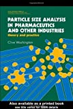 img - for Particle Size Analysis In Pharmaceutics And Other Industries: Theory And Practice (Prentice Hall International Series in Computer Science) by Clive Washington (1992-06-30) book / textbook / text book
