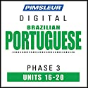 Port (Braz) Phase 3, Unit 16-20: Learn to Speak and Understand Portuguese (Brazilian) with Pimsleur Language Programs Audiobook by  Pimsleur Narrated by  Pimsleur