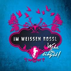 Im Weissen R�ssl - Wehe Du singst (Original Motion Picture Soundtrack)