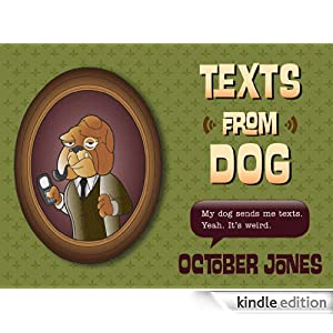 Texts from Dog [Kindle Edition]