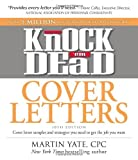 img - for By Martin Yate Knock 'em Dead Cover Letters: Cover letter samples and strategies you need to get the job you want (Tenth Edition) book / textbook / text book