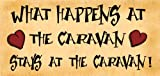 Wooden Funny Sign Wall Plaque Gift Present What Happens At The Caravan Stays At The Caravan