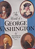 The World of George Washington (0070344094) by Ketchum, Richard M