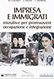 img - for Impresa e immigrati. Iniziative per promuovere occupazione e integrazione book / textbook / text book