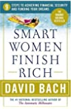Smart Women Finish Rich: 9 Steps to Achieving Financial Security and Funding Your Dreams (Revised Edition) by Bach, David Rev Upd edition [Paperback(2002)]
