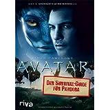 "James Camerons Avatar: Der Survival-Guide f�r Pandoravon ""Dirk Mathison"""