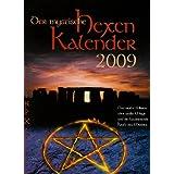 Der mystische Hexenkalender 2009: Das uralte Wissen �ber Wei�e Magie und die faszinierende Kraft des Mondes