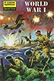 World War I: (World War One) the Illustrated Story of the First World War (Classics Illustrated Special Issue)