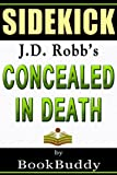 Concealed in Death: by J. D. Robb -- Sidekick