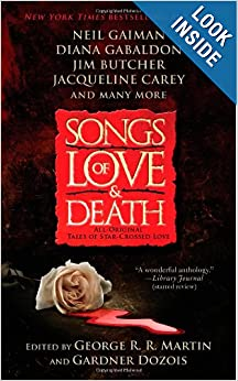 Songs of Love and Death: All-Original Tales of Star-Crossed Love by George R. R. Martin and Gardner Dozois