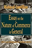 Richard Cantillon Essay on the Nature of Commerce in General (Classics in Economics)