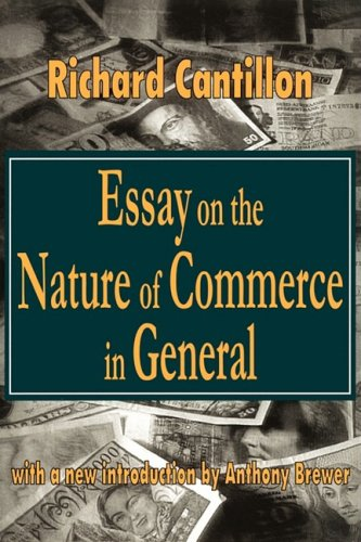 Essay on the Nature of Commerce in General (Classics in Economics Series)