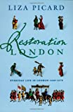 Restoration London: From Poverty to Pets, from Medicine to Magic, from Slang to Sex, from Wallpaper to Women's Rights (0312186592) by Picard, Liza