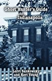 Ghost Hunters Guide to Indianapolis