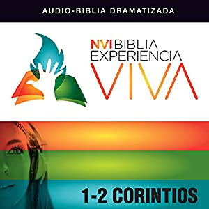 Experiencia Viva: 1-2 Corintios (Dramatizada) [Corinthians: The Bible Experience (Dramatized)] Audiobook