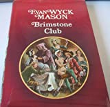 BRIMSTONE CLUB (0091112001) by Mason, F. Van Wyck