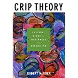 Crip Theory: Cultural Signs of Queerness and Disability (Cultural Front) by Robert McRuer [15 June 2006]