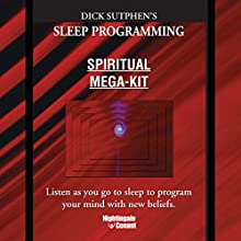 Sleep Programming Spiritual Breakthrough: Listen as You Go to Sleep to Program Your Mind with New Beliefs  by Dick Sutphen Narrated by Dick Sutphen