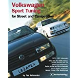 Volkswagen Sport Tuning: For Street and Competition 1975-1997 (Engineering and Performance)by Per Schroeder