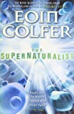 The Supernaturalist. Eoin Colfer (0141317418) by Colfer, Eoin
