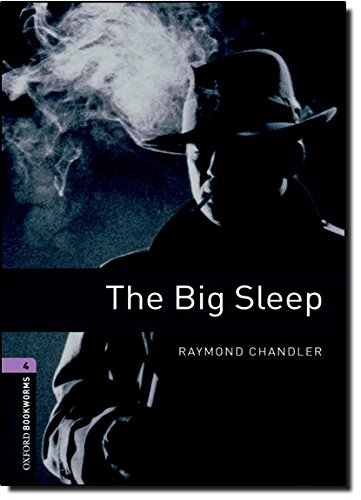 Oxford Bookworms Library: Oxford Bookworms. Stage 4: The Big Sleep Edition 08: 1400 Headwords