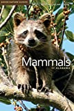 img - for By Dr. Troy L. Best Ph.D. Mammals of Alabama (Gosse Nature Guides) (1st First Edition) [Paperback] book / textbook / text book