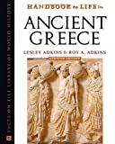 Handbook To Life In Ancient Greece (0816056595) by Lesley Adkins