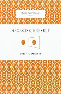 Managing oneself by peter f.drucker
