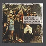 Meet On The Ledge: The Classic Years (1967-1975) By Fairport Convention (2013-01-18)
