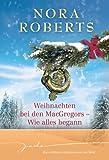 Weihnachten bei den MacGregors - Wie alles begann: 1. Für Schottland und die Liebe 2. Vom Schicksal besiegelt