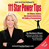 img - for 111 Star Power Tips - Insider Secrets From A Hollywood Pro: For Videos, Audios, On-Camera Interviews, TV, Radio & Presentations book / textbook / text book