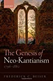 The Genesis of Neo-Kantianism 1796-1880