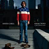 Hayes Carll - Kmag Yoyo (and Other American Stories)