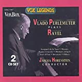 Vlado Perlemuter Plays Ravel