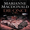 Die Once: A Dido Hoare Mystery (       UNABRIDGED) by Marianne Macdonald Narrated by Nicola Barber