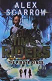 Alex Scarrow TimeRiders: The Pirate Kings (Book 7)