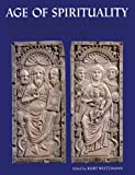 img - for Age of Spirituality: Late Antique and Early Christian Art, Third to Seventh Century book / textbook / text book
