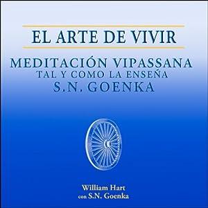 La Vipassana. El Arte De La Meditación Budista.