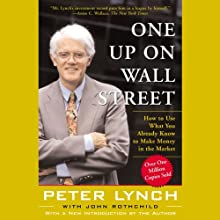 One Up On Wall Street (       ABRIDGED) by Peter Lynch Narrated by Peter Lynch