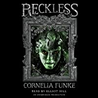 Reckless: Reckless, Book 1 (       UNABRIDGED) by Cornelia Funke Narrated by Elliot Hill