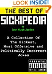 The Best Of Sickipedia: A Collection...
