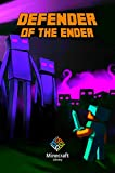 Minecraft Legend of The Enderman: Defender of The Ender: A Minecraft Novel (Based on True Story) The Masterpiece for All Minecraft Fans!