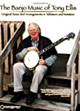 Tony Ellis Banjo Music of Tony Ellis