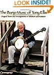 The Banjo Music of Tony Ellis: Origin...
