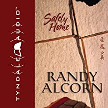 Safely Home (       ABRIDGED) by Randy Alcorn Narrated by Steve Sever
